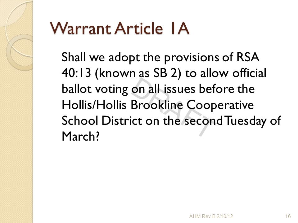DRAFT Shall we adopt the provisions of RSA 40:13 (known as SB 2) to allow official ballot voting on all issues before the Hollis/Hollis Brookline Coop