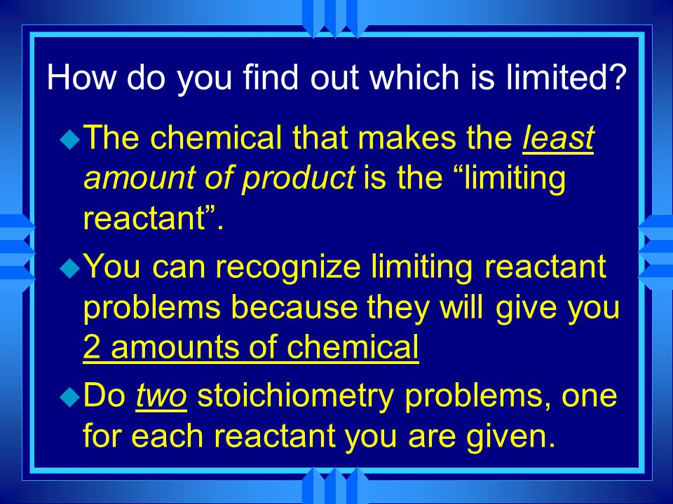 How do you find out which is limited.
