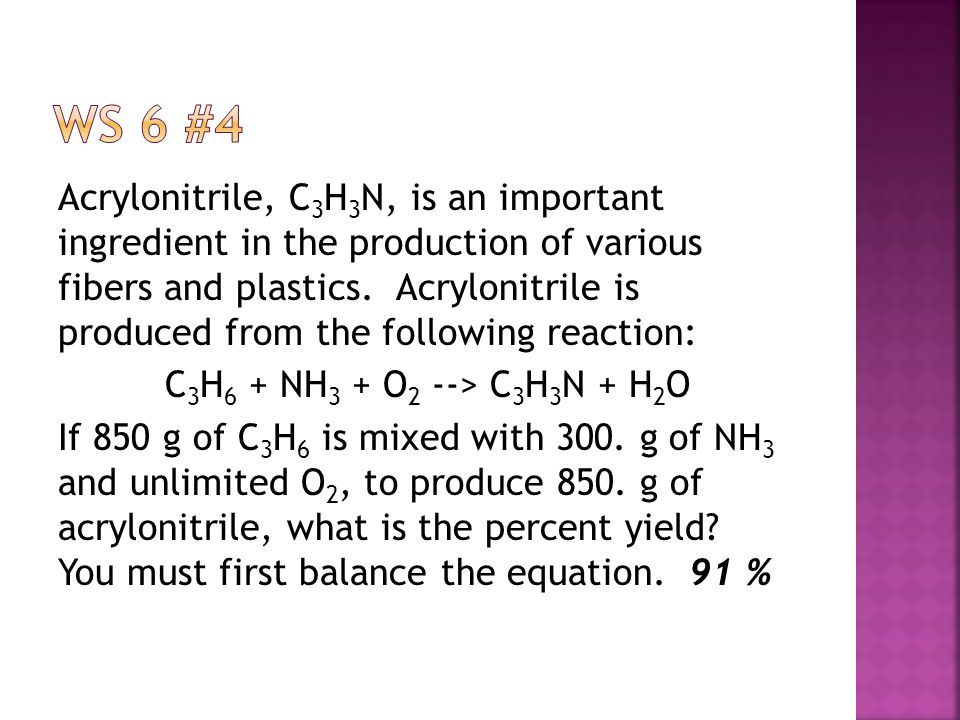 Acrylonitrile, C 3 H 3 N, is an important ingredient in the production of various fibers and plastics.