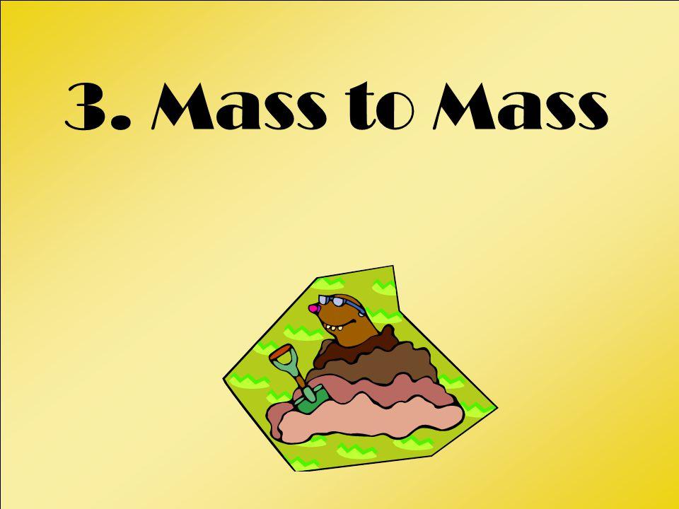 3. Mass to Mass