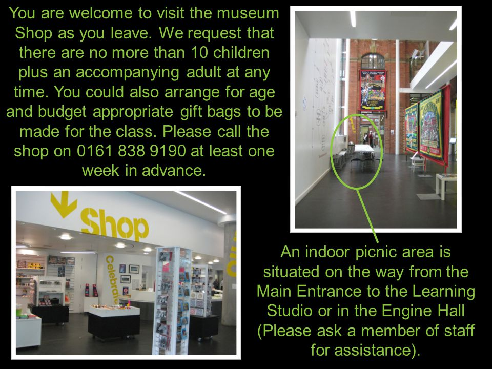 You are welcome to visit the museum Shop as you leave.