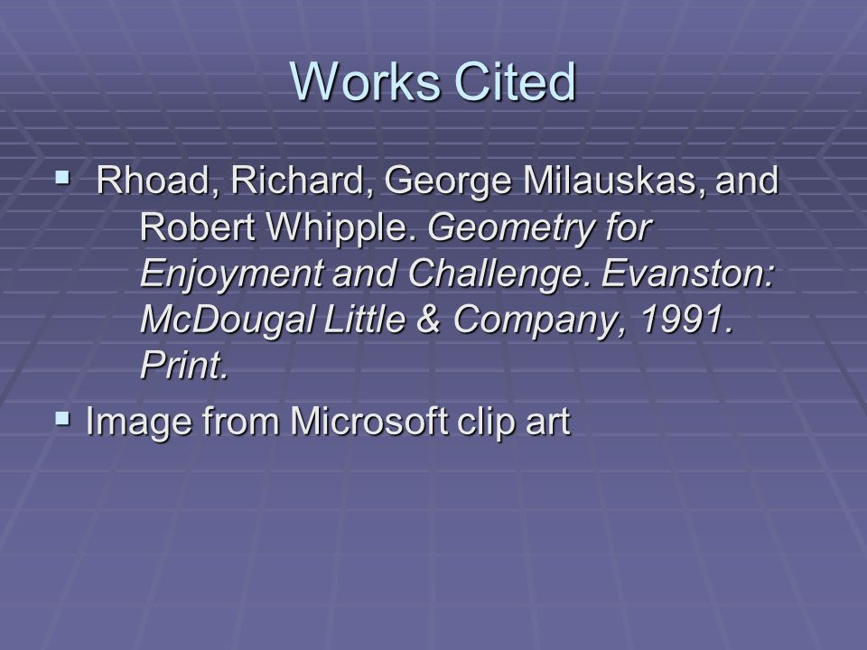 Works Cited  Rhoad, Richard, George Milauskas, and Robert Whipple.