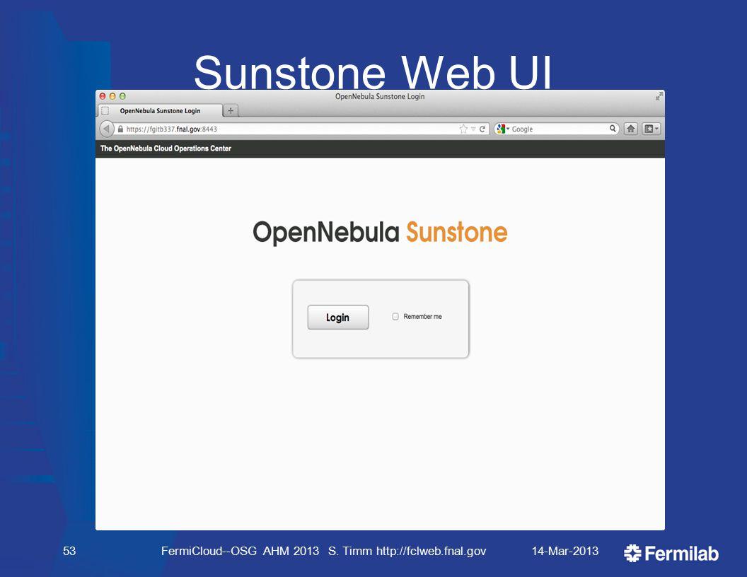 Sunstone Web UI 14-Mar-2013FermiCloud--OSG AHM 2013 S. Timm http://fclweb.fnal.gov53