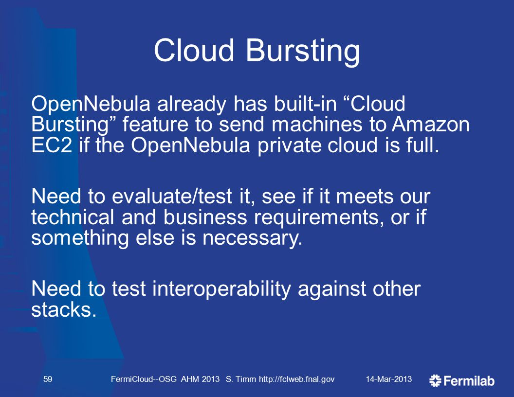 Cloud Bursting OpenNebula already has built-in Cloud Bursting feature to send machines to Amazon EC2 if the OpenNebula private cloud is full.