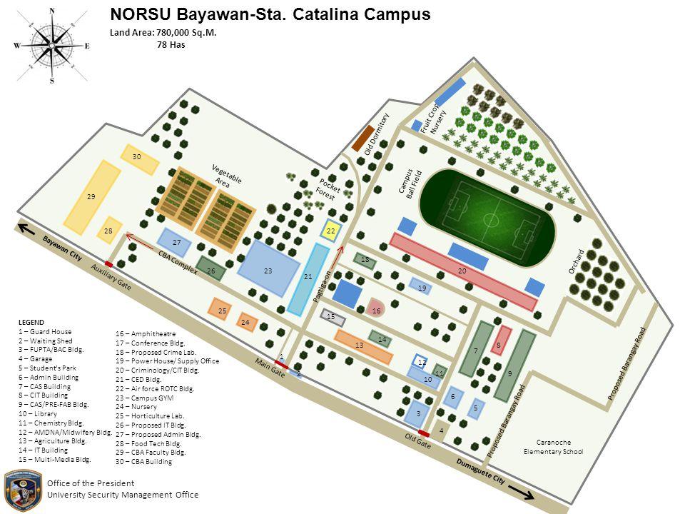NORSU Bayawan-Sta. Catalina Campus 4 1 2 3 10 11 12 13 14 15 16 18 19 20 6 5 7 8 9 21 22 26 27 24 25 28 29 30 LEGEND 1 – Guard House 2 – Waiting Shed