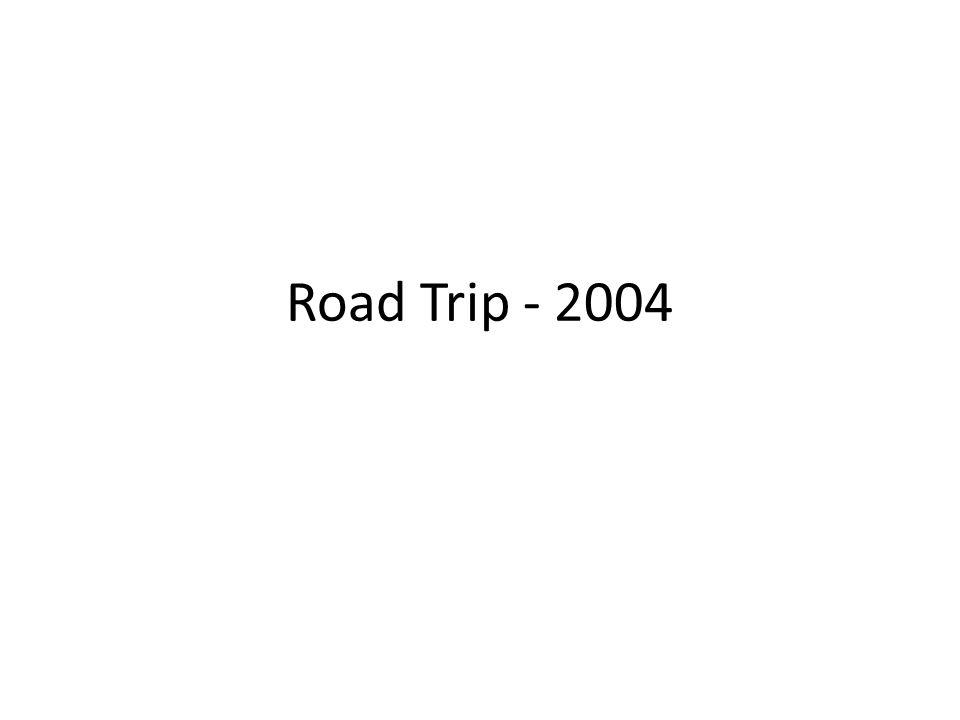 Road Trip - 2004