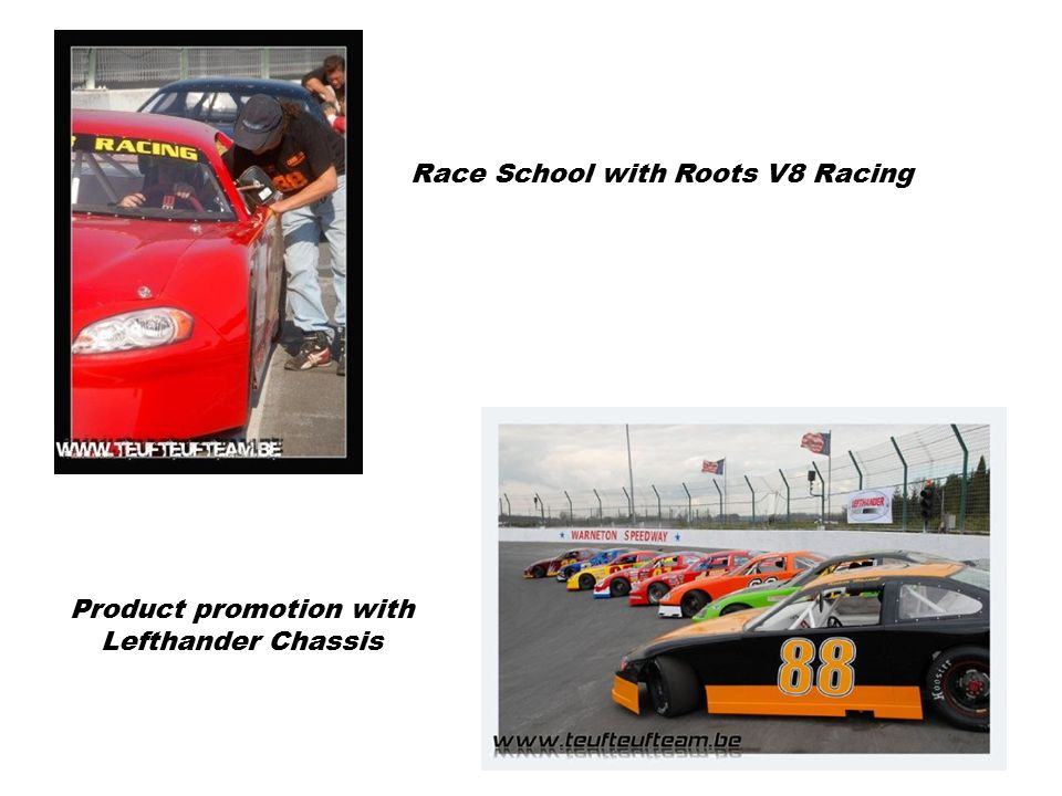 Race School with Roots V8 Racing Product promotion with Lefthander Chassis