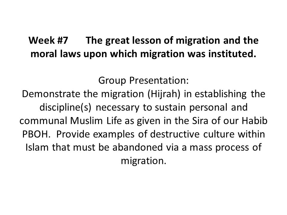 Week #7The great lesson of migration and the moral laws upon which migration was instituted.