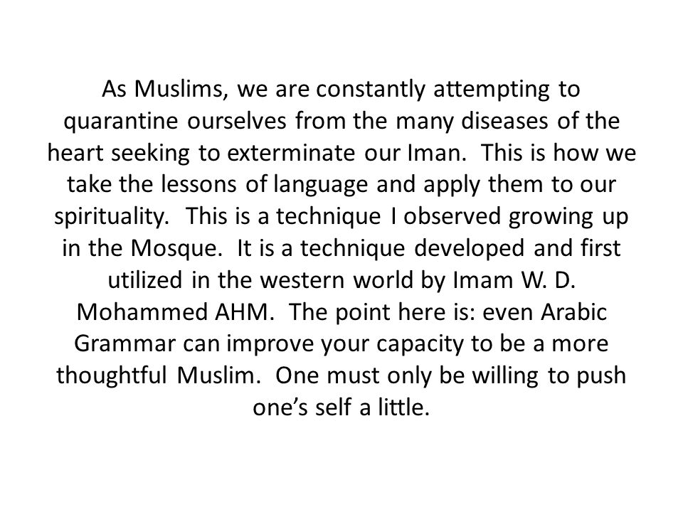 As Muslims, we are constantly attempting to quarantine ourselves from the many diseases of the heart seeking to exterminate our Iman. This is how we t
