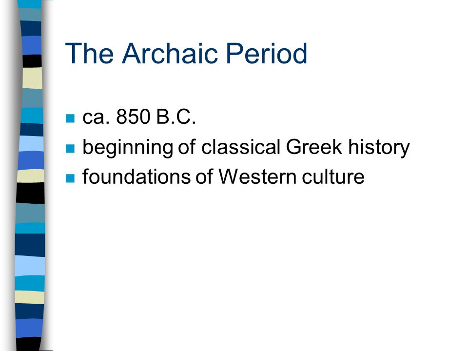 The Archaic Period n ca. 850 B.C.