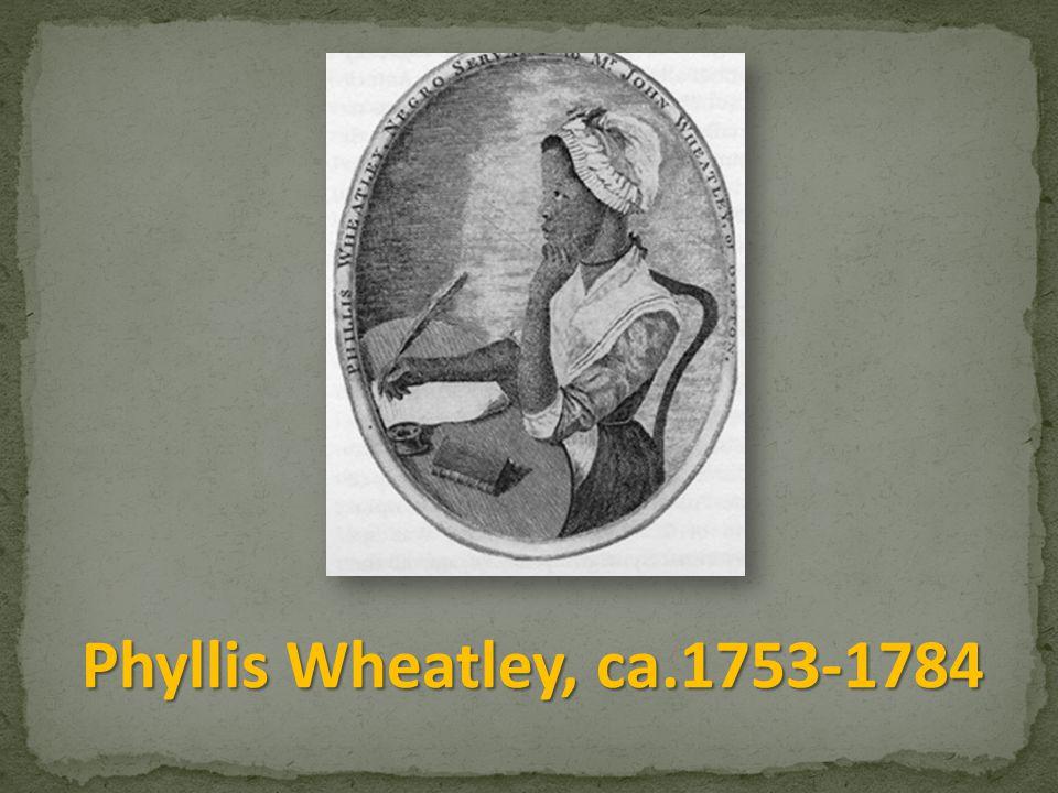 Phyllis Wheatley, ca.1753-1784