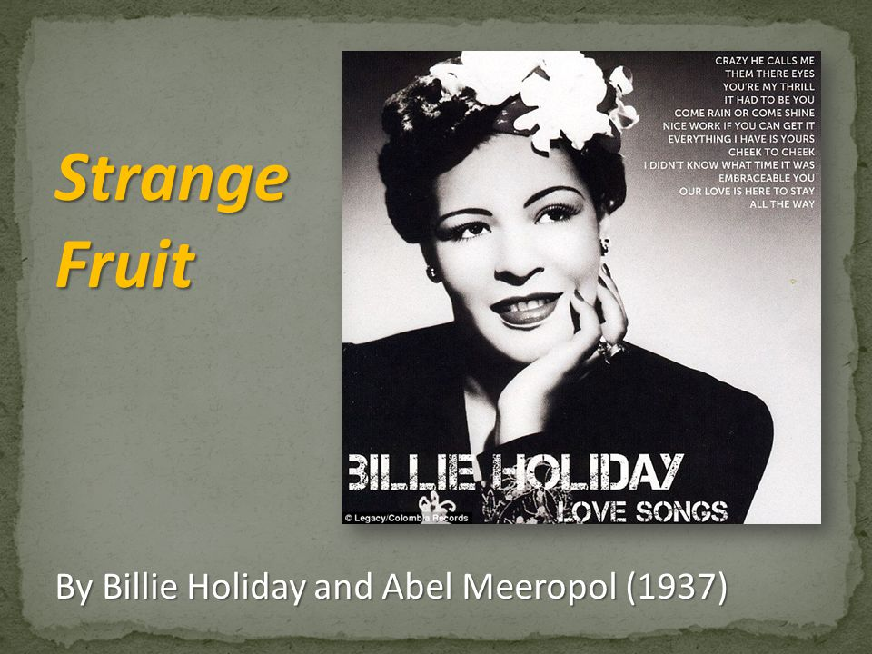 StrangeFruit By Billie Holiday and Abel Meeropol (1937)