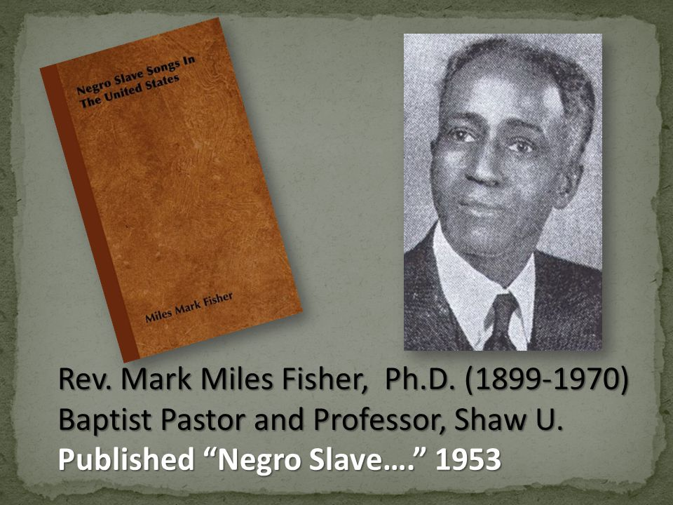 Rev. Mark Miles Fisher, Ph.D. (1899-1970) Baptist Pastor and Professor, Shaw U.