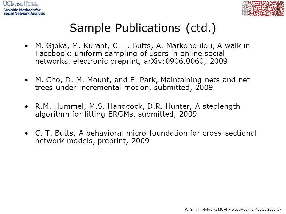 P. Smyth: Networks MURI Project Meeting, Aug 25 2009: 27 Sample Publications (ctd.) M.