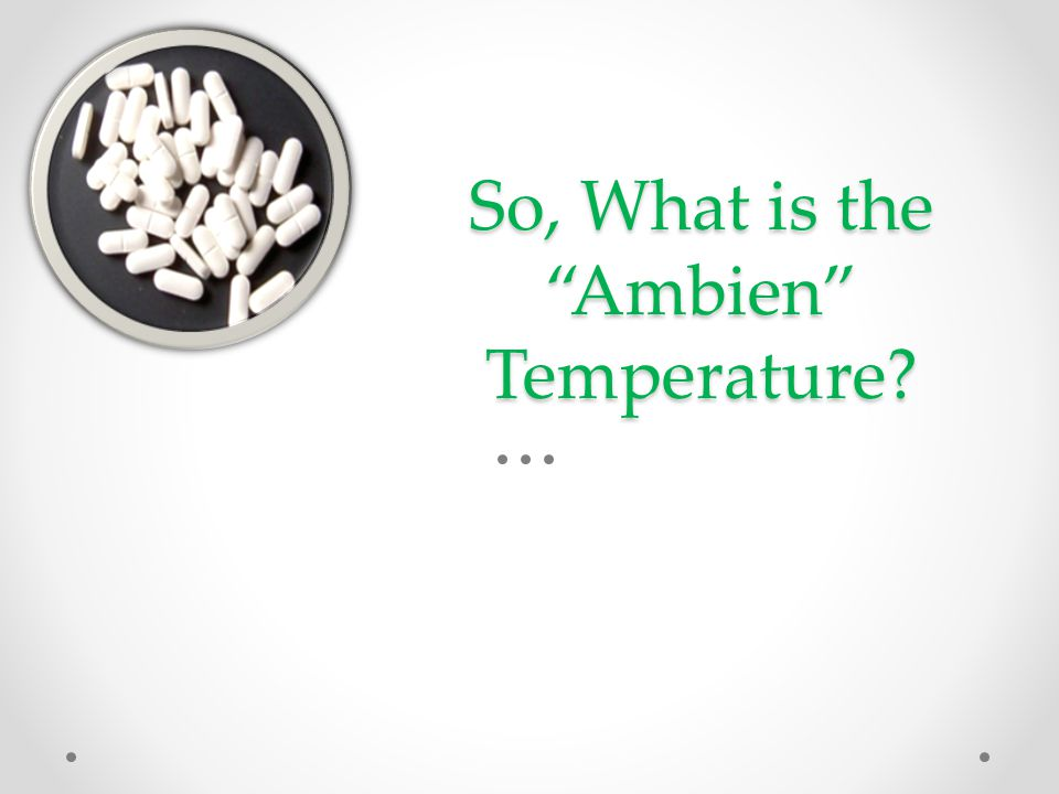 "So, What is the ""Ambien"" Temperature?"