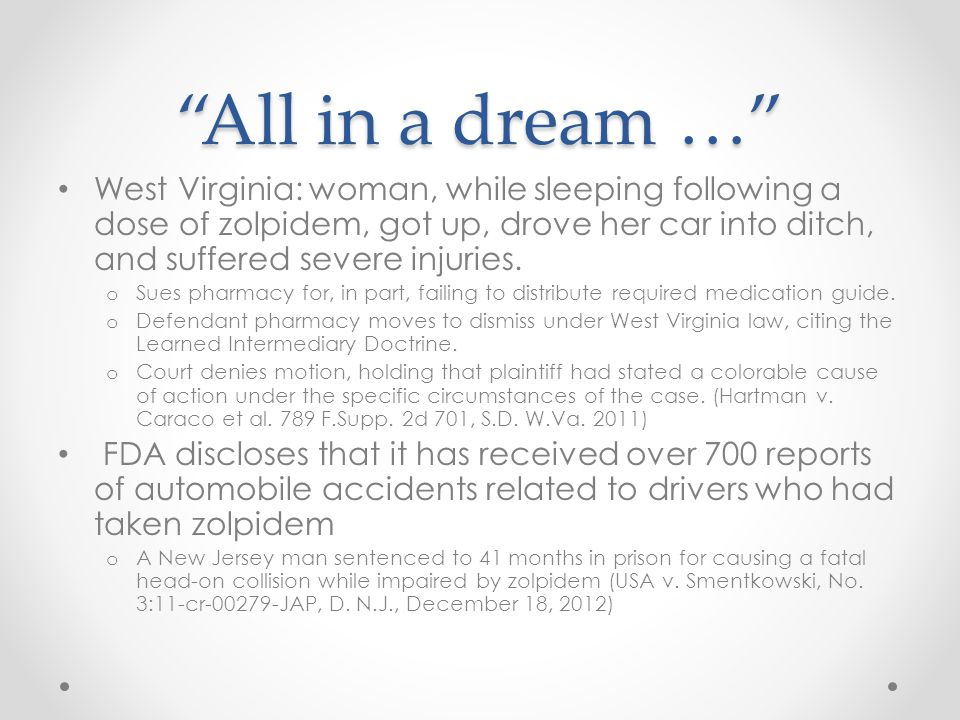 """All in a dream …"" West Virginia: woman, while sleeping following a dose of zolpidem, got up, drove her car into ditch, and suffered severe injuries."