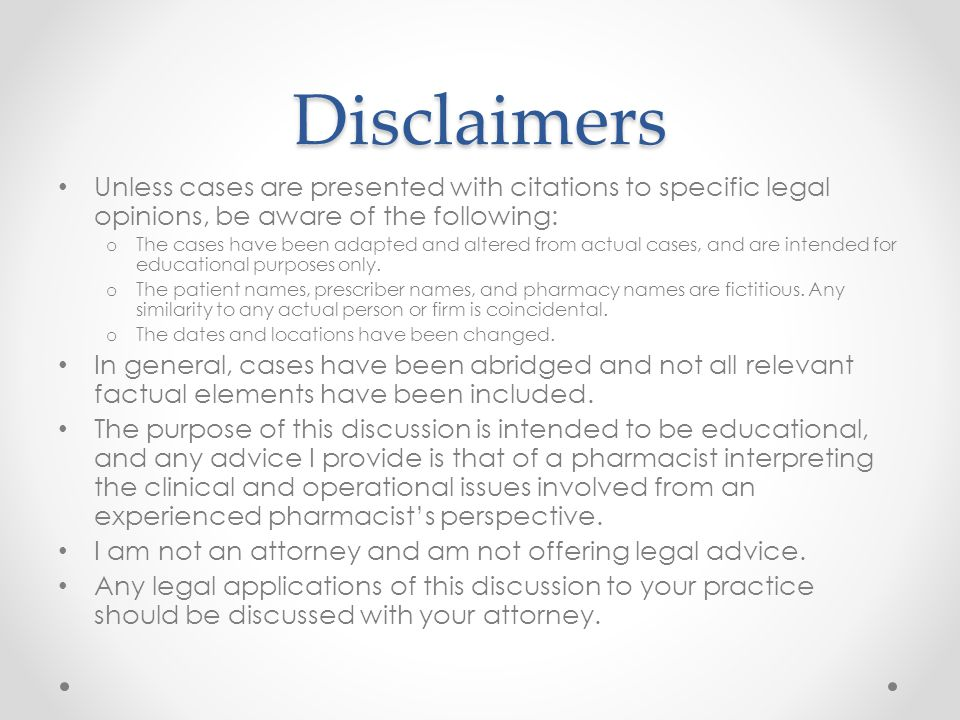 Disclaimers Unless cases are presented with citations to specific legal opinions, be aware of the following: o The cases have been adapted and altered
