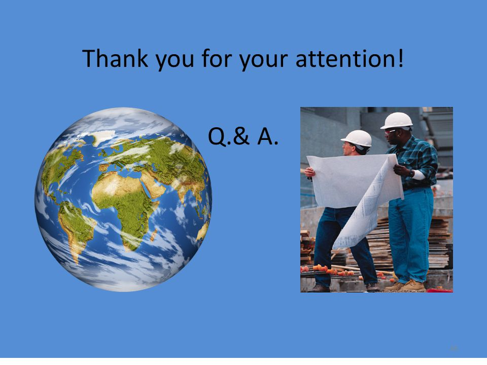 Thank you for your attention! Q.& A. 45