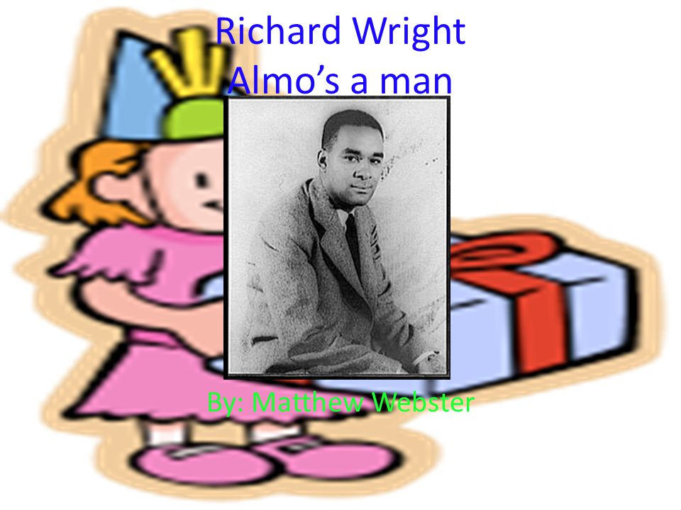 Richard Wright Life Born - September 4, 1908 Died - November 28, 1960 He was an American Author He wrote short stories, novels and non- fiction stories He was born in Mississippi and grew up in the South He moved to Chicago in 1927 and to New York in 1937