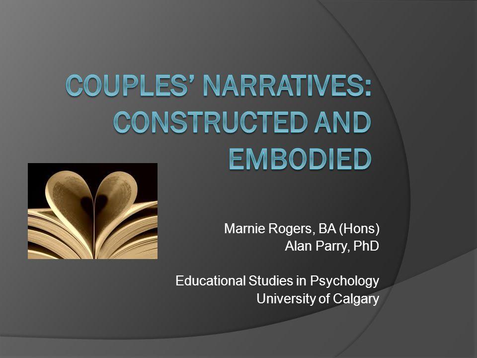 Marnie Rogers, BA (Hons) Alan Parry, PhD Educational Studies in Psychology University of Calgary