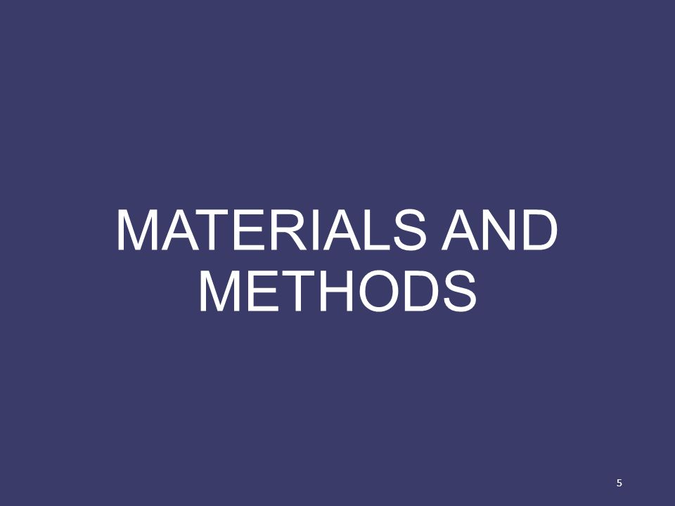 MATERIALS AND METHODS 5
