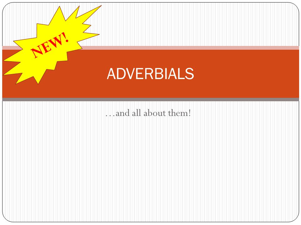 ADVERBIALS: their other meanings If possible (A), ring me later.