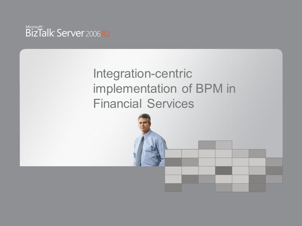 Integration-centric implementation of BPM in Financial Services