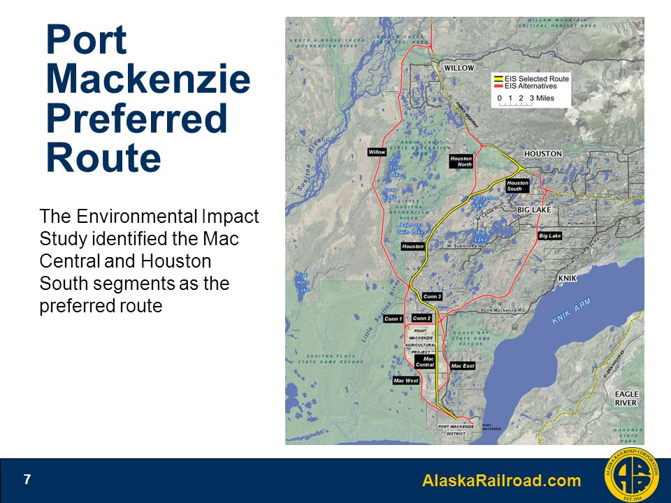 AlaskaRailroad.com 7 Port Mackenzie Preferred Route The Environmental Impact Study identified the Mac Central and Houston South segments as the preferred route