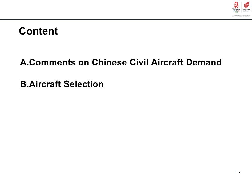 Content A.Comments on Chinese Civil Aircraft Demand B.Aircraft Selection 2
