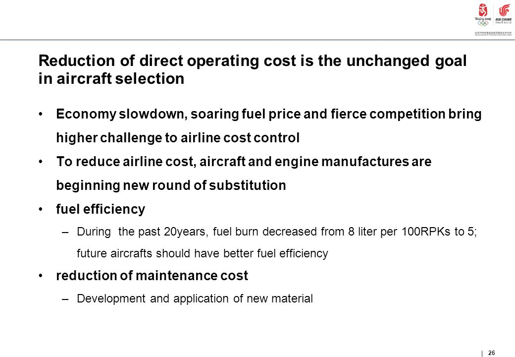 Reduction of direct operating cost is the unchanged goal in aircraft selection Economy slowdown, soaring fuel price and fierce competition bring highe