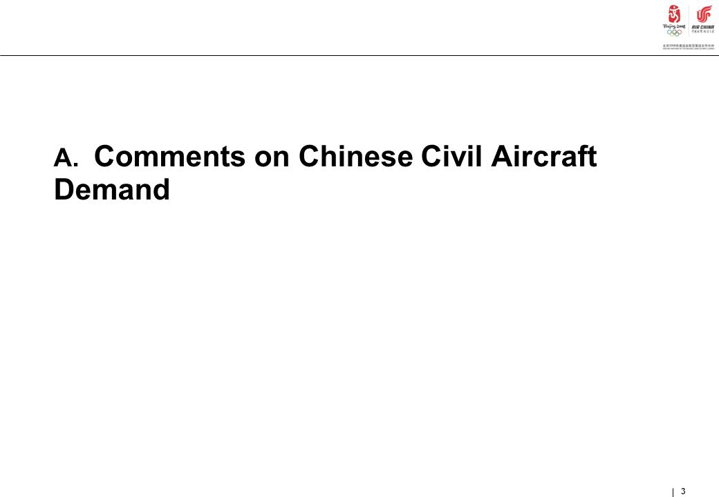 3 A. Comments on Chinese Civil Aircraft Demand