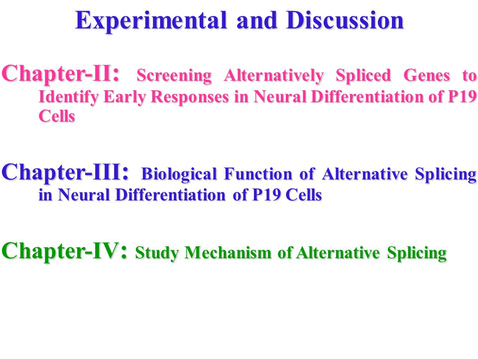 Experimental and Discussion Chapter-II : Screening Alternatively Spliced Genes to Identify Early Responses in Neural Differentiation of P19 Cells Chap