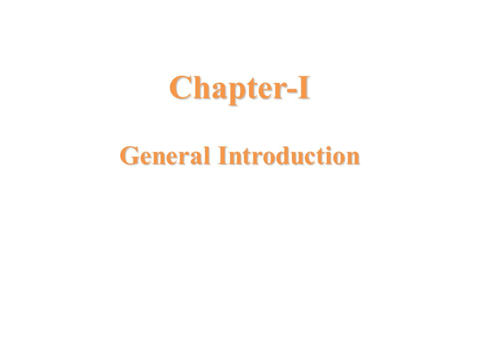 Chapter-I General Introduction