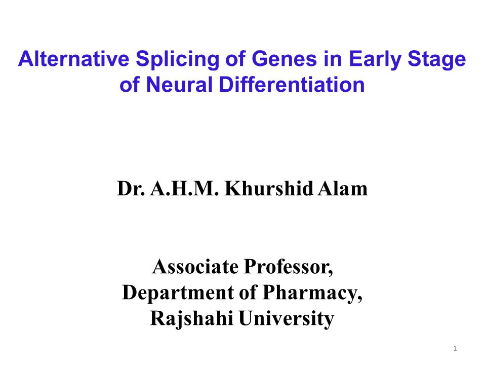 Alternative Splicing of Genes in Early Stage of Neural Differentiation Dr.