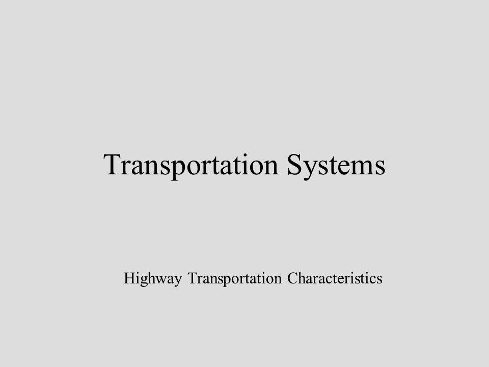 Transportation Systems Highway Transportation Characteristics