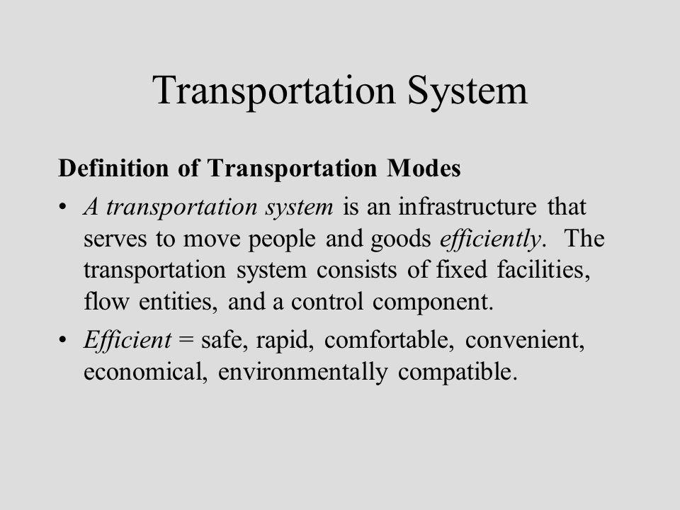 Transportation System Major transportation subsystems Land transportation: highway, rail Air transportation: domestic, international Water transportation: inland, coastal, ocean Pipelines: oil, gas, other