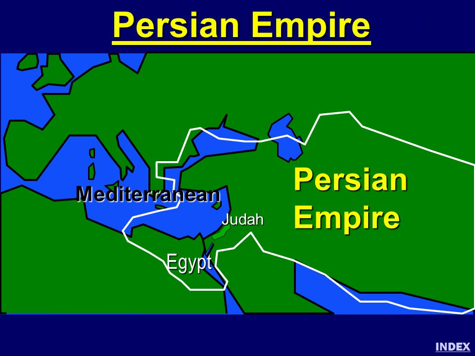 Persian Empire INDEX PersianEmpire Judah Egypt Mediterranean Persian Empire