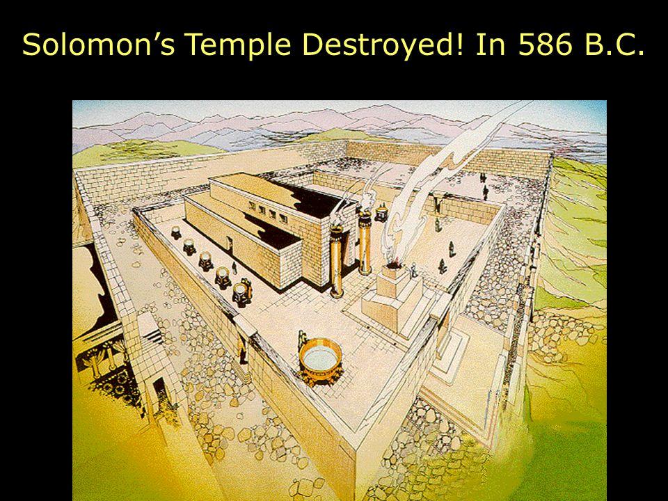 Solomon's Temple Destroyed! In 586 B.C.