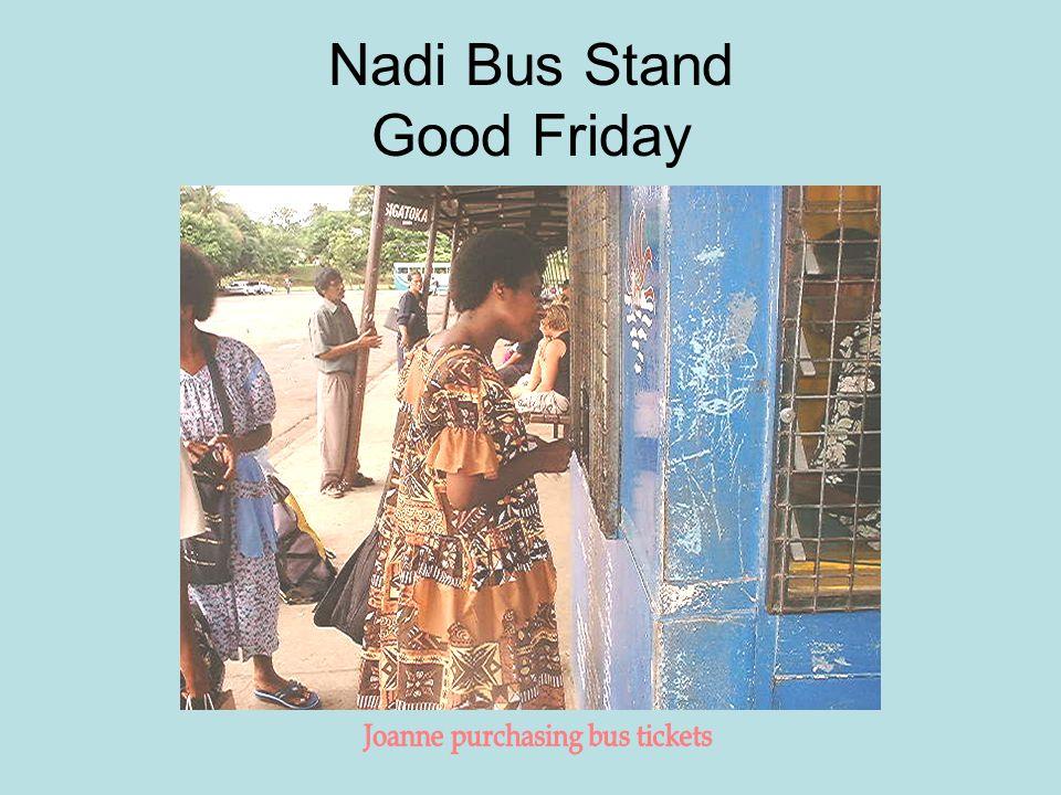 Nadi Bus Stand Good Friday