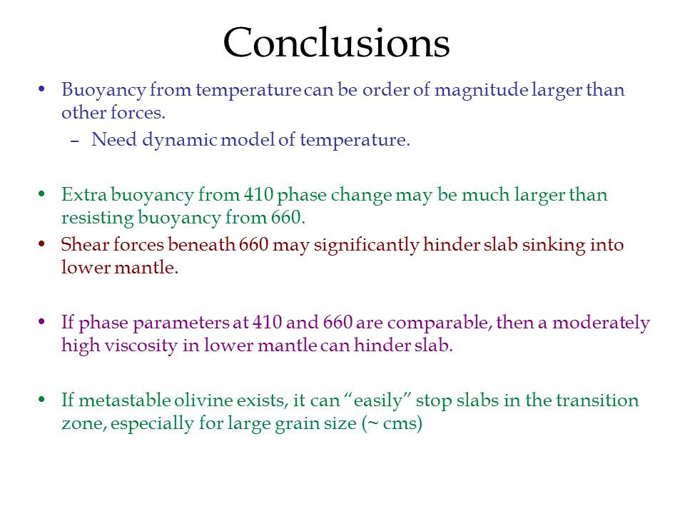 Conclusions Buoyancy from temperature can be order of magnitude larger than other forces.