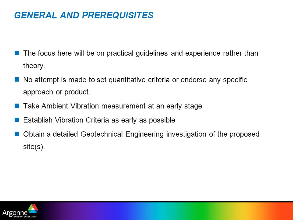 GENERAL AND PREREQUISITES The focus here will be on practical guidelines and experience rather than theory.