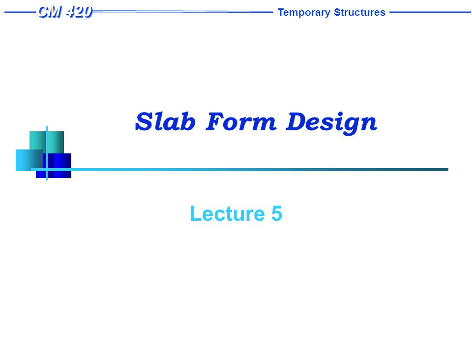 Temporary Structures Slab Form Design Lecture 5