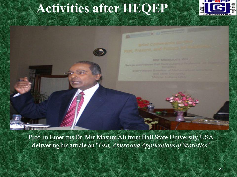 Activities after HEQEP Prof. in Emeritus Dr.