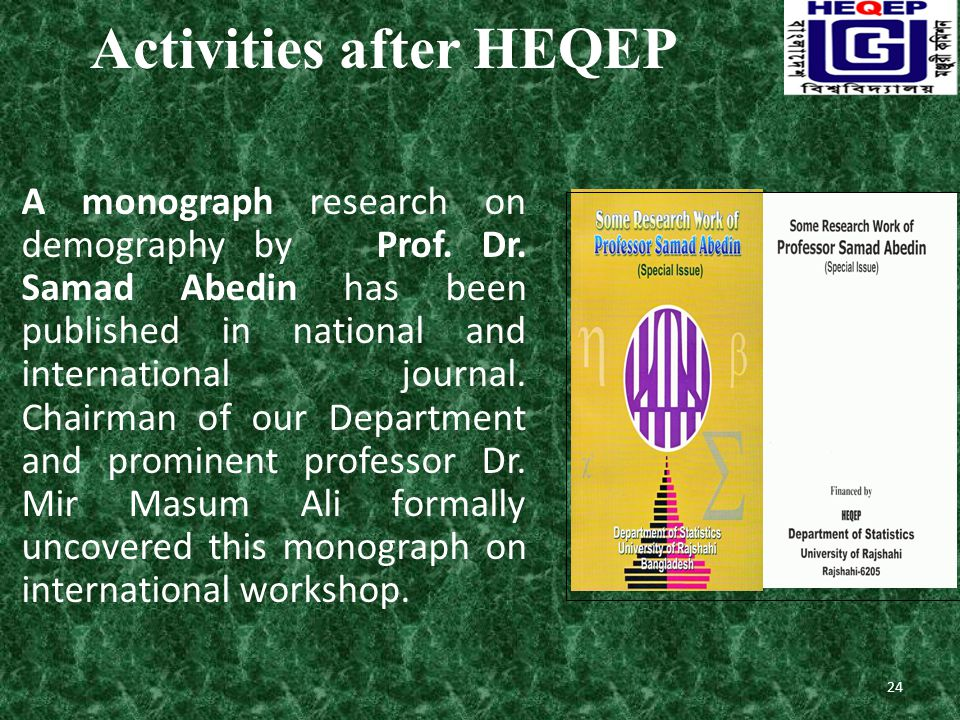 Activities after HEQEP A monograph research on demography by Prof.