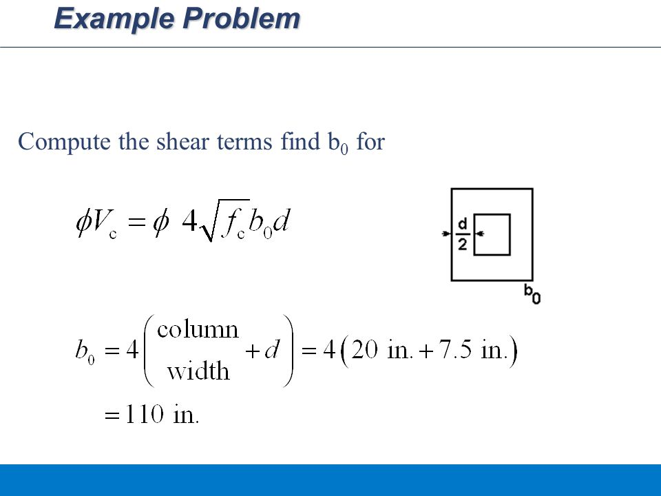 Example Problem Compute the shear terms find b 0 for