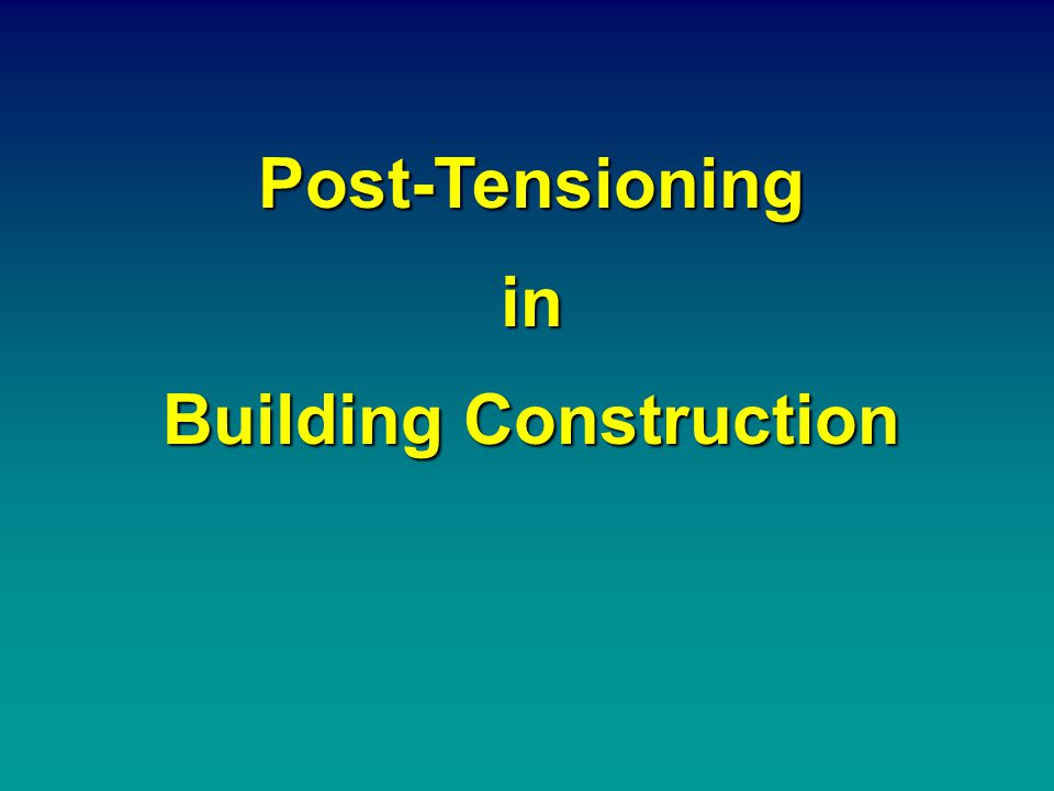 Examples of Post- Tensioned Building Construction