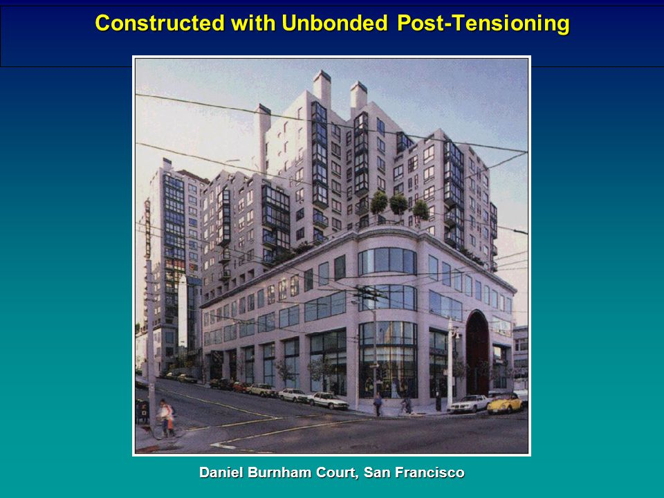 UNBONDED POST-TENSIONING CONSTRUCTION High Rise Building 3rd Street San Francisco