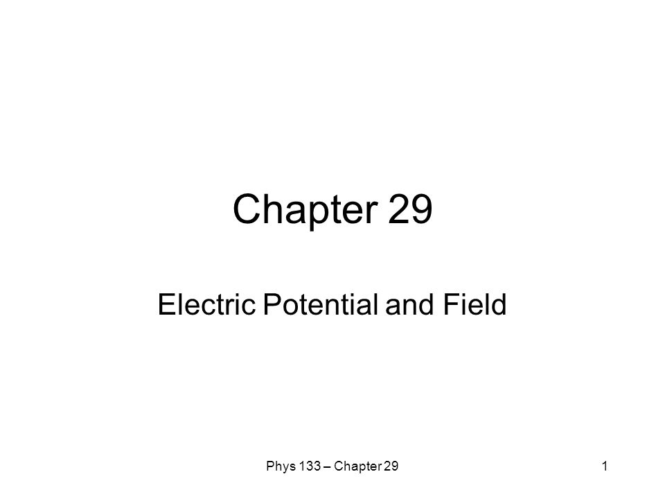 Phys 133 – Chapter 292 Overview Force, field, energy, potential