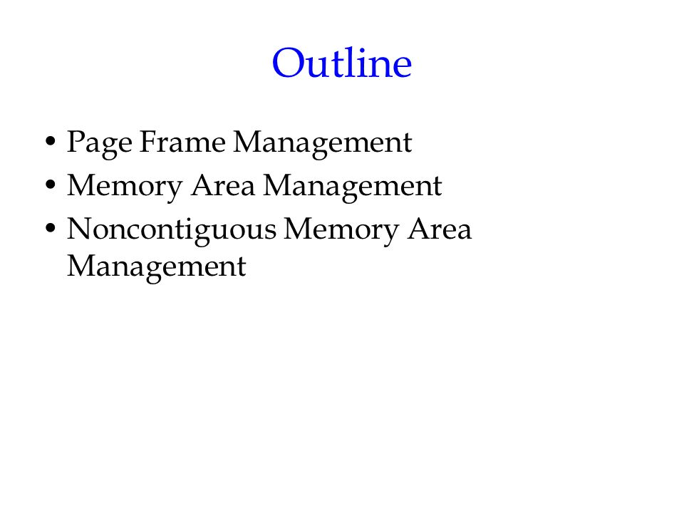 Page Frame Management Two different page frame sizes –4KB: standard memory allocation unit –4MB Page Descriptors –Of type page –Stored in the mem_map array