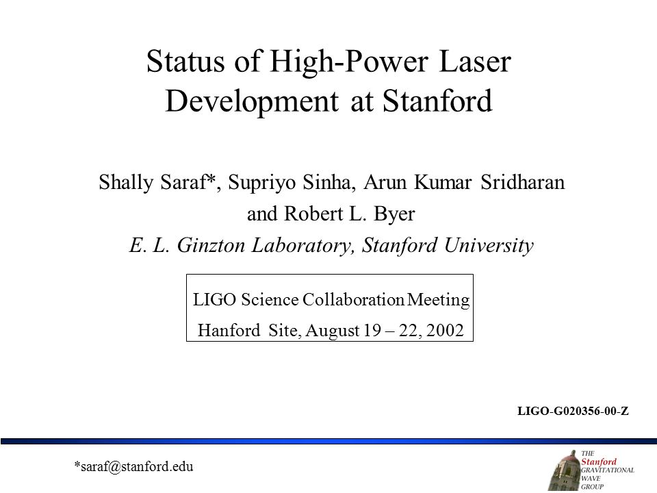 Status of High-Power Laser Development at Stanford Shally Saraf*, Supriyo Sinha, Arun Kumar Sridharan and Robert L.